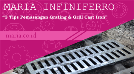 tips pemasangan grill & grating cast iron