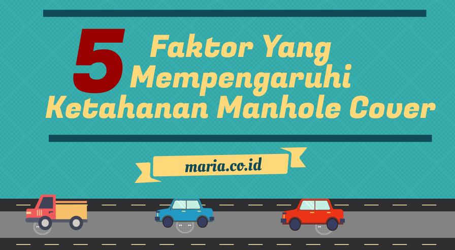 faktor yang mempengaruhi ketahanan manhole cover