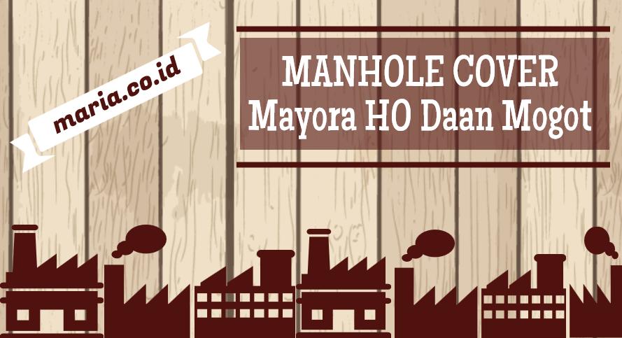 proyek manhole cover mayora