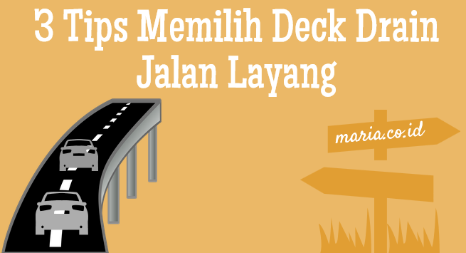 tips memilih deck drain jalan layang
