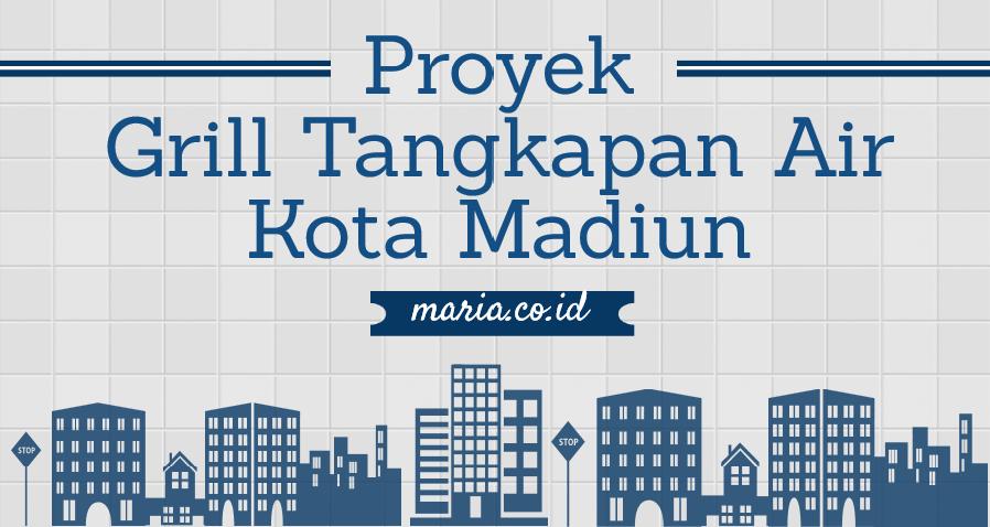Proyek Grill Tangkapan Air Kota Madiun