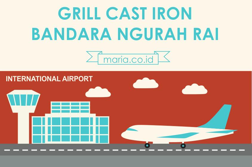 Grill Cast Iron Bandara Ngurah Rai, Bali