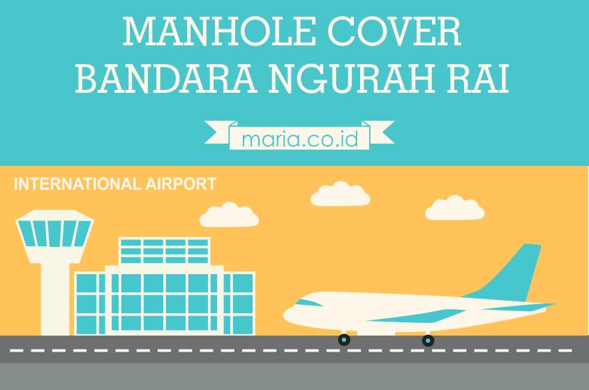manhole cover bandara ngurah rai