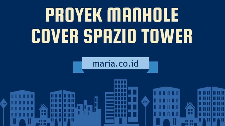 Proyek manhole cover spazio tower