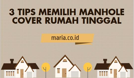 3 Tips Memilih Manhole Cover Rumah Tinggal