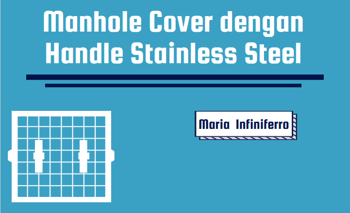 Manhole Cover dengan Handle Stainless Steel
