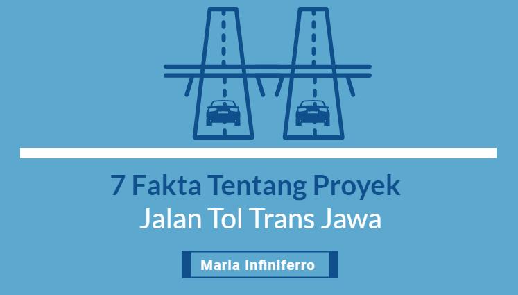 7 fakta tentang proyek jalan tol trans jawa