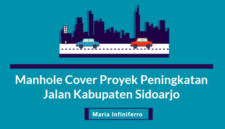 Manhole Cover Proyek Peningkatan Jalan Kabupaten Sidoarjo